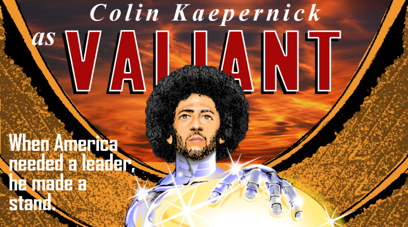 Black Justice league's Colin Kaepernick as VALLIANT!